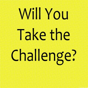 will-you-take-the-challenge